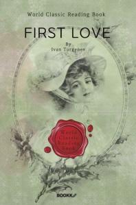 첫사랑(투르게네프 작품) : First love (영문판)