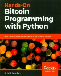 Hands-On Bitcoin Programming with Python