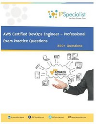 Aws Certified Devops Engineer - Professional Exam Practice Questions