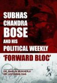 Subhas Chandra Bose and His Political Weekly 'Forward Bloc'