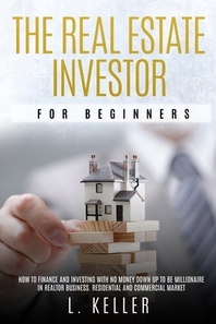 The Real Estate Investor for Beginners