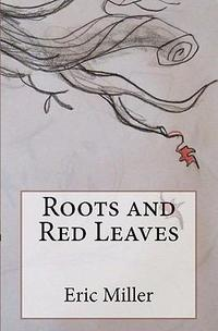 Roots and Red Leaves