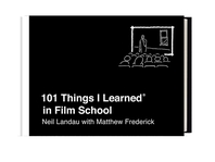 101 Things I Learned(r) in Film School