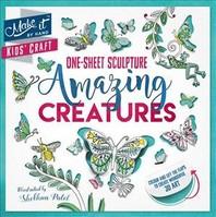 Make it Kids' Craft: One-Sheet Sculpture: Amazing Creatures