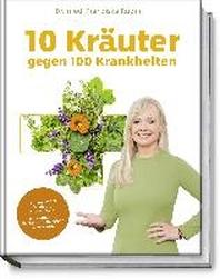 10 Kraeuter gegen 100 Krankheiten