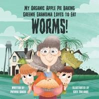 My organic apple pie baking greenie grandma loves to eat worms
