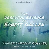 The Dreadful Revenge of Ernest Gallen Lib/E