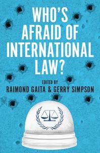 Who's Afraid of International Law?