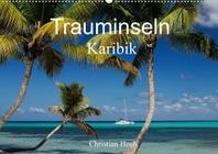 Trauminseln Karibik Christian Heeb (Wandkalender 2022 DIN A2 quer)