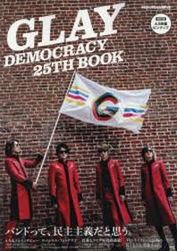GLAY DEMOCRACY 25TH BOOK バンドって,民主主義だと思う.