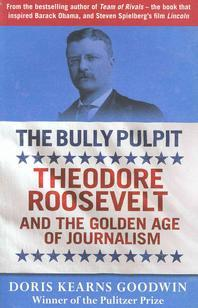 Bully Pulpit: Teddy Roosevelt and the Golden Age