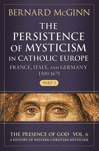 The Persistence of Mysticism in Catholic Europe