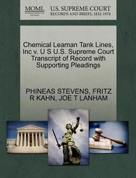 Chemical Leaman Tank Lines, Inc V. U S U.S. Supreme Court Transcript of Record with Supporting Pleadings