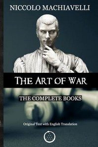 Niccolo Machiavelli - The Art of War
