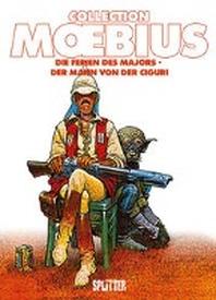 Moebius Collection: Die Ferien des Majors / Der Mann von der Ciguri