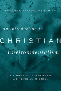 An Introduction to Christian Environmentalism