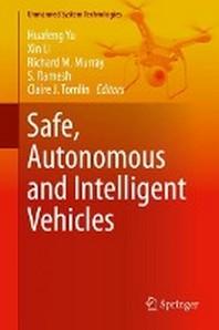 Safe, Autonomous and Intelligent Vehicles
