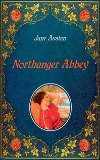 Northanger Abbey - Illustrated