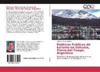 Pol?ticas Publicas de turismo en Ushuaia, Tierra del Fuego, Argentina