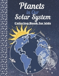 Planets in our Solar System - Coloring Book For Kids