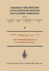 Die Steinerkrankungen / La Lithiase Urinaire
