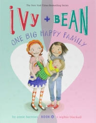 Ivy + Bean One Big Happy Family