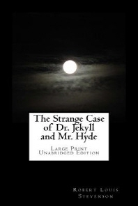 The Strange Case of Dr. Jekyll and Mr. Hyde Large Print Unabridged Edition