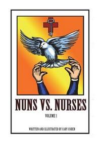 Nuns vs. Nurses Vol. 1