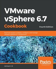 VMware vSphere 6.7 Cookbook - Fourth Edition