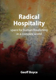 Radical Hospitality - space for human flourishing in a complex world