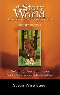 The Story of the World: History for the Classical Child, Volume 1: Ancient Times