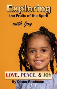 Exploring the Fruits of the Spirit with Joy