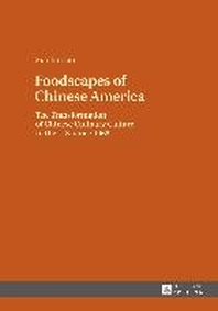Foodscapes of Chinese America