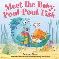Meet the Baby, Pout-Pout Fish