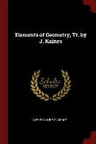 Elements of Geometry, Tr. by J. Kaines