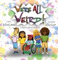 We're All Weird! A Children's Book About Inclusivity