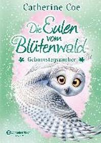 Die Eulen vom Bluetenwald, Band 04