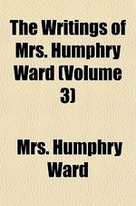 The Writings of Mrs. Humphry Ward (Volume 3); The History of David Grieve