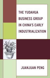 The Yudahua Business Group in China's Early Industrialization