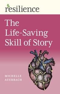 The Life-Saving Skill of Story