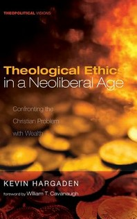 Theological Ethics in a Neoliberal Age