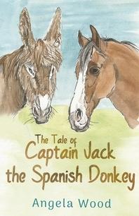 The Tale of Captain Jack the Spanish Donkey