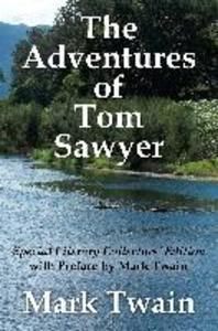 The Adventures of Tom Sawyer Special Literary Collectors Edition with a Preface by Mark Twain