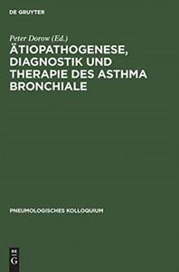 Atiopathogenese, Diagnostik Und Therapie Des Asthma Bronchiale