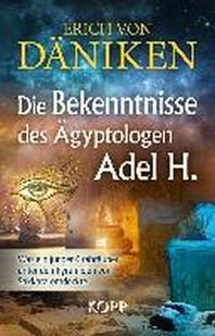 Die Bekenntnisse des ?gyptologen Adel H.