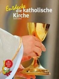 Entdecke die katholische Kirche