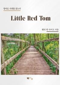 Little Red Tom