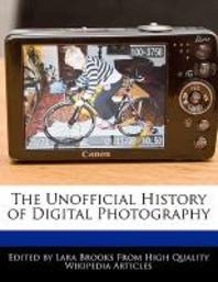 The Unofficial History of Digital Photography