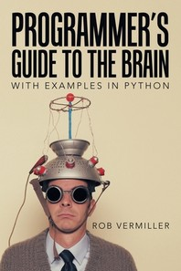 Programmer's Guide to the Brain