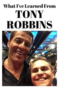 What I've Learned From Tony Robbins